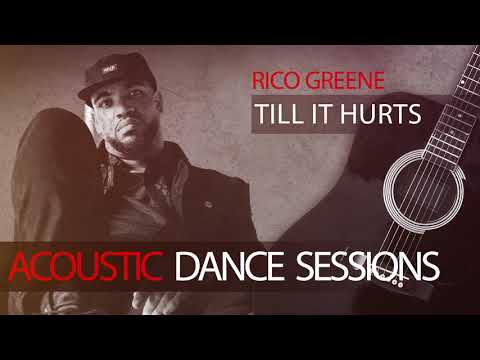 Rico Greene - Till It Hurts (Acoustic Dance Sessions)
