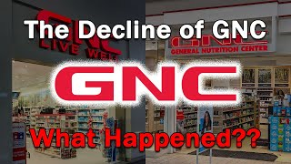 The Decline of GNC...What Happened?