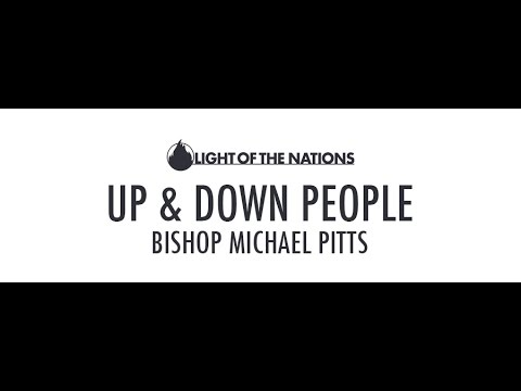Bishop Michael Pitts: Up & Down People