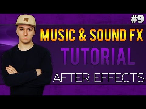 Adobe After Effects CC: How To Add Music & Sound FX - Tutorial #9