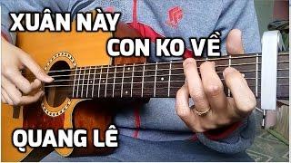 [Guitar hướng dẫn] Xuân này con không về - Quang Lê