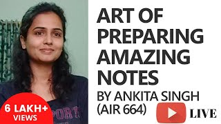 Ankita Singh (AIR 664) on the Science And Art Behind Taking Amazing Notes