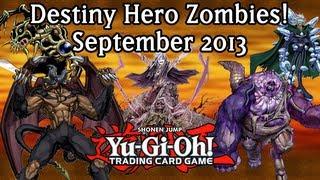 Destiny Hero Zombies! - September 1st, 2013 - Yu-Gi-Oh Deck Profile