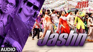 Bobby Jasoos: Jashn Full Audio Song | Vidya Balan | Shreya Ghosal