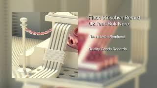 UZ - Flash feat. Bok Nero (Krischvn Remix)