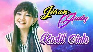 Jihan Audy - Kastil Cinta Official Video Lirick