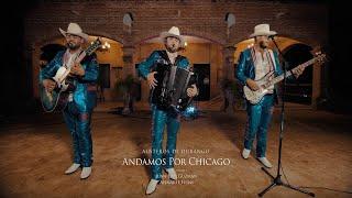 Austeros de Durango - Andamos Por Chicago (Video Musical)