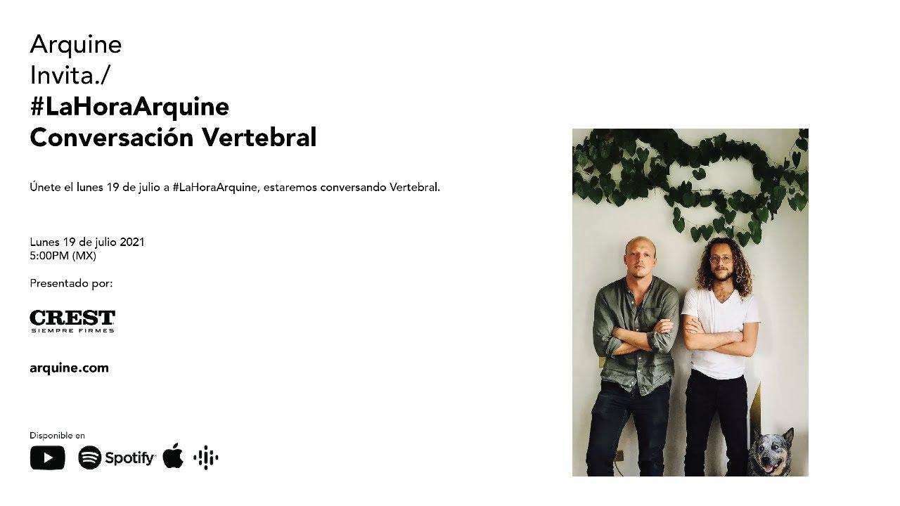 #LaHoraArquine | Conversación con Vertebral