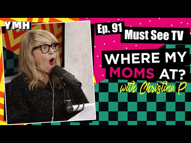 Ep. 91 Must See TV | Where My Moms At Podcast