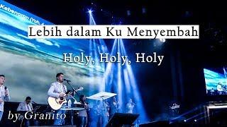 Lebih Dalam Ku Menyembah medley Holy, Holy, Holy by Granito