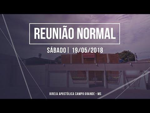Igreja Apostólica - Reunião Normal  - 19/05/2018 - Campo Grande - MS