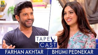 Bhumi Pednekar and Farhan Akhtar | TapeCast Season 2 | Episode 4