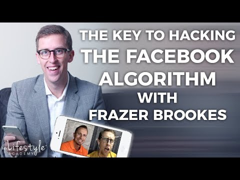 Social Media Marketing: The Key To Hacking The Facebook Algorithm With @Frazer Brookes