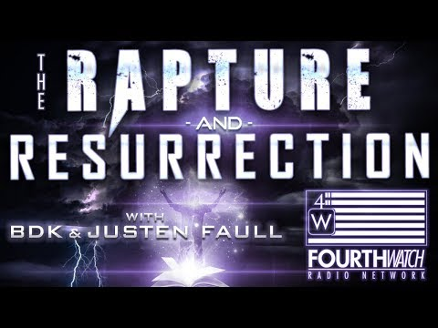 The Rapture & Resurrection (According to the Bible) EXTENDED EPISODE