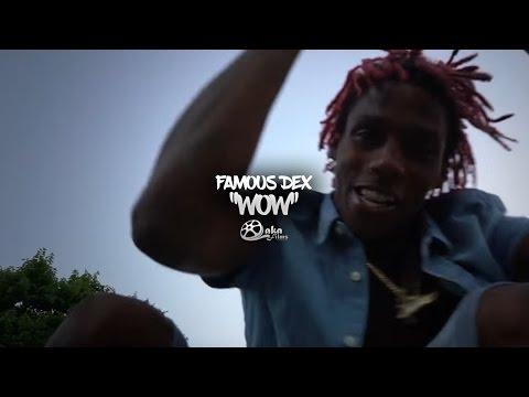 "Famous Dex - ""Wow"" (Official Music Video)"