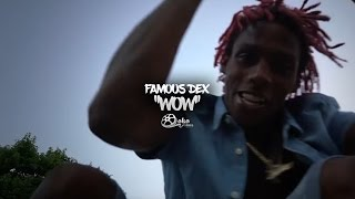 "Famous Dex - ""Wow"" (Official Music Video)"
