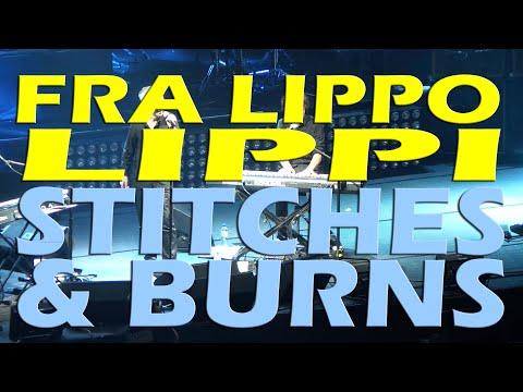 STITCHES AND BURNS (Fra Lippo Lippi Live In Manila 2015)