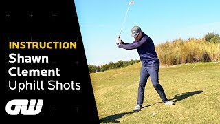 The CORRECT Way to Play an Uphill Golf Shot | Shawn Clement Tips | Instruction | Golfing World