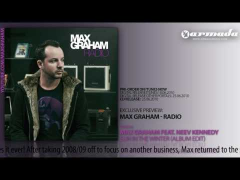 OUT NOW: Max Graham - Radio (Track 06: Max Graham feat. Neev Kennedy - Sun In The Winter)