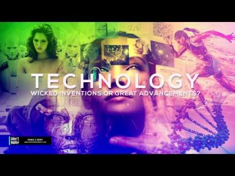 Technology: Wicked Inventions or Great Advancements? - RFID, Artificial Intelligence, Transhumanism