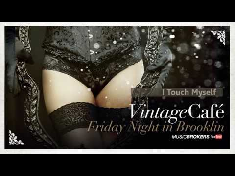 I Touch Myself - Divinyls´s song - Vintage Café - The New Album 2016!