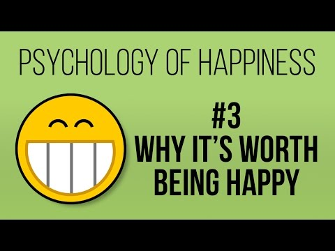the-benefits-of-happiness-(psychology-of-happiness-#3)