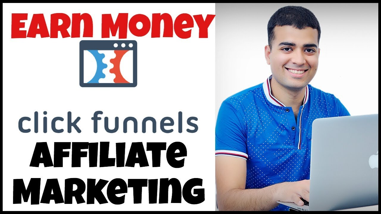 How to make money with clickfunnels affiliate program - Marketing Strategies 2019