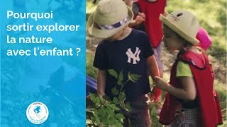 Dis-moi, pourquoi sortir explorer la nature avec l'enfant ?
