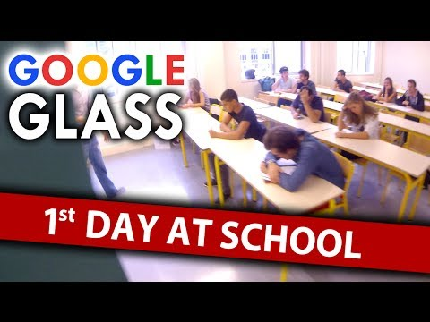 GOOGLE GLASS: 1st day at School
