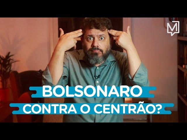 Bolsonaro contra o Centrão? I Ponto de Partida
