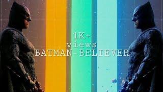Download lagu Believer-Batman Version