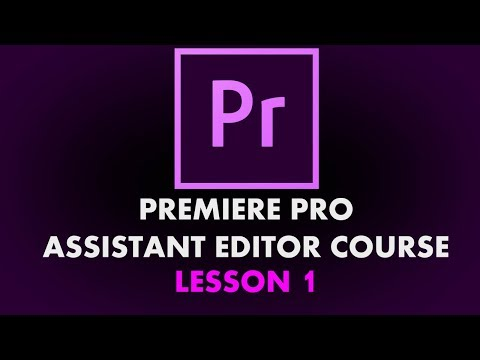 Assistant Editor Series - Lesson 01