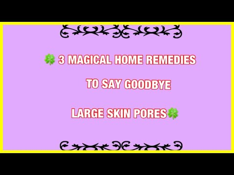 3 Magical Home Remedies To Say Goodbye Large Skin Pores || Skin