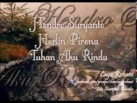 Tuhan aku rindu-Herlin Pirena ft Hendro Suryanto