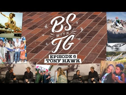 BS with TG : Tony Hawk
