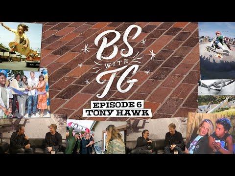 BS with TG : Tony Hawk