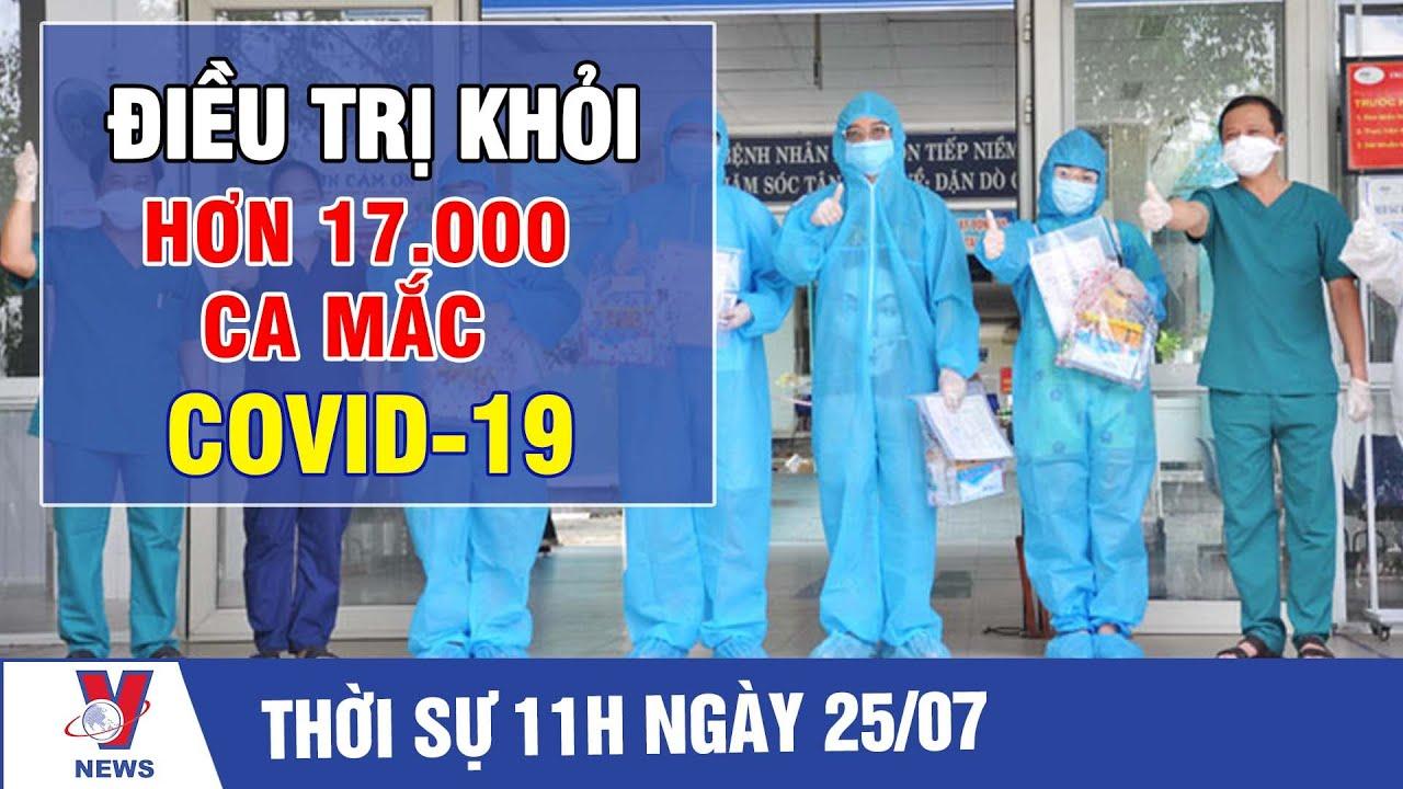 Download Thời sự 11h trưa ngày 25/07: Điều trị khỏi hơn 17.000 ca mắc Covid-19 - VNEWS