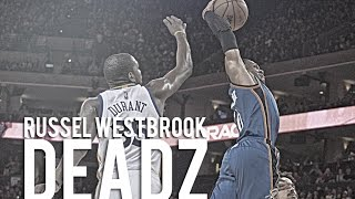 "Russel Westbrook 2017 ""Deadz"" Mix"