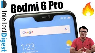 Redmi 6 Pro India (Mi A2 Lite) Unboxing, Hands On, Camera And Features Overview | Intellect Digest