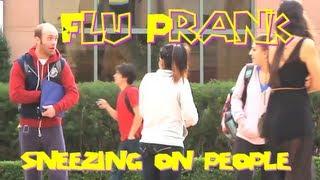 Flu Prank (Sneezing on people)
