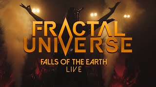 Fractal Universe – Falls of the Earth (LIVE)