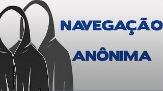 Tutorial - Navegar de forma anônima na internet