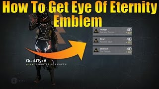 Destiny - How To Get The Eye Of Eternity Emblem! (NEW Rare Black Friday Emblem!) And Giveaway