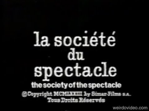 Guy Debord: The Society of the Spectacle - 1973