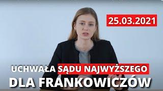 Uchwała Sądu Najwyższego 25.03.2021 - czy będą ugody z Frankowiczami, czego boją się Frankowicze?