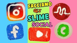 FACCIAMO SLIME SOCIAL (INSTAGRAM,YOUTUBE,MUSICAL.LY,FACEBOOK,WHATSAPP) + ASMR Iolanda Sweets