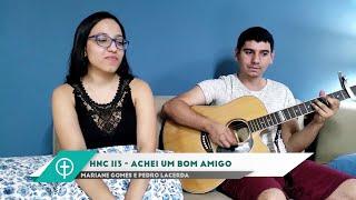 Hino 113 - Achei um Bom Amigo - Pedro e Mari
