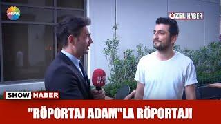 """""""Röportaj Adam""""la röportaj!"""