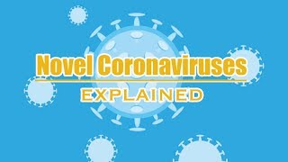 Novel coronaviruses, explained