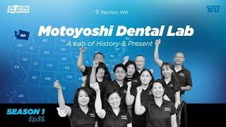 InTRUview S1 Ep.35: Motoyoshi Dental Lab